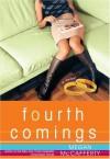 Fourth Comings - Megan McCafferty
