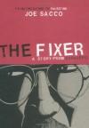 The Fixer: A Story from Sarajevo - Joe Sacco