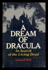 A dream of Dracula: in search of the living dead - Leonard Wolf