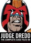 Judge Dredd: The Complete Case Files 06 - John Wagner, Alan Grant, Jose Casanovas, John Cooper, Steve Dillon, Carlos Ezquerra, Ron Smith