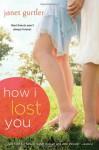 How I Lost You - Janet Gurtler