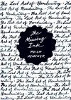 The Missing Ink: The Lost Art of Handwriting - Philip Hensher