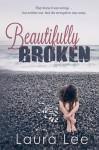 Beautifully Broken - Laura Lee