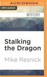 Stalking the Dragon: A Fable of Tonight - Mike Resnick, Peter Ganim