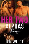 MENAGE: Her Two Alphas (BBW Paranormal Shapeshifter Menage Romance) (New Adult Shapeshifter Menage Romance Short Stories) - Jen Wilde