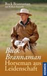 Buck Brannaman - Horseman aus Leidenschaft (German Edition) - Buck Brannaman, William Reynolds