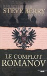 Le Complot Romanov (Thrillers) (French Edition) - Steve Berry, Gilles-Morris DUMOULIN