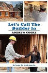 Let's Call the Builder in - Andrew Cooke