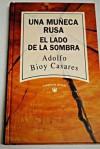 Una Muñeca Rusa; El Lado De La Sombra - Adolfo Bioy Casares
