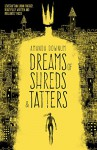 Dreams of Shreds and Tatters - Amanda Downum