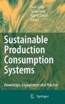 Sustainable Production Consumption Systems: Knowledge, Engagement And Practice - Louis Lebel, Sylvia Lorek, Rajesh Daniel