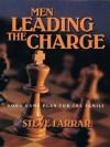 Men Leading the Charge: God's Game Plan For the Family - Steve Farrar