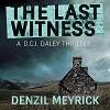 The Last Witness: A D.C.I. Daley Thriller, Book 2 - Denzil Meyrick, Audible Studios, David Monteath