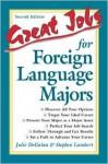 Great Jobs for Foreign Language Majors - Julie DeGalan, Stephen E. Lambert, Stephen Lambert