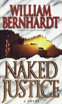 Naked Justice - William Bernhardt
