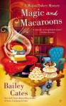 Magic and Macaroons - Bailey Cates