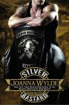 Silver Bastard (Silver Valley Book 1) - Joanna Wylde