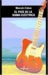 El Pais de La Dama Electrica - Marcelo Cohen