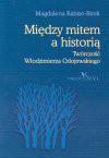 Między mitem a historią : twórczość Włodzimierza Odojewskiego - Magdalena Rabizo-Birek