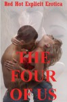 The Four of Us: Five Group Sex Foursome Stories - Hope Parsons, Nycole Folk, Angela Ward, Carolyne Cox, Amy Dupont
