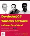 Developing C# Windows Software: A Windows Forms Tutorial - Jason Bell, Matthew Reynolds, Benny B Johansen, Thiru Thangarathinam