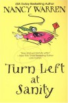 Turn Left At Sanity - Nancy Warren