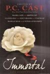 Immortal: Love Stories with Bite - Tanith Lee, P.C. Cast, Kristin Cast, Nancy Holder, Cynthia Leitich Smith, Rachel Vincent, Claudia Gray, Rachel Caine, Richelle Mead