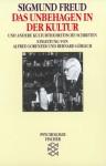 Das Unbehagen in der Kultur & andere kulturtheoretische Schriften - Sigmund Freud