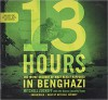 13 Hours: A Firsthand Account of What Really Happened in Benghazi - Mitchell Zuckoff, Annex Security Team