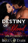 Destiny of Blood (Love of a Shifter Book 4) - Bryce Evans