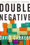 Double Negative: A Novel - David Carkeet