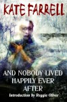 And Nobody Lived Happily Ever After - Kate Farrell, Reggie Oliver, Vincent Chong