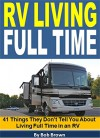 RV Living Full Time: 41 Things They Don't Tell You About Living Full Time in an RV - Bob Brown