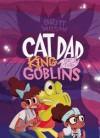 Cat Dad, King of the Goblins - Britt Wilson