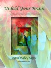 Unfold Your Brain - Deepen Your Creativity... - April Pulley Sayre