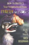 How to Protect Your Neighborhood from Circus Werewolves: Slug Pie Story #4 (Slug Pie Stories) - Kat Powell, Mick Bogerman