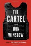 The Cartel: A novel - Don Winslow