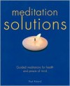 Meditation Solutions -- Guided Meditations for Health and Peace of Mind - Paul Roland
