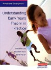 Understanding Early Years Theory In Practice - Maureen Daly