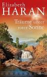 Träume unter roter Sonne: Roman - Elizabeth Haran, Ulrike Werner-Richter