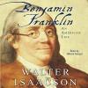 Benjamin Franklin: An American Life - Walter Isaacson, Nelson Runger, Simon & Schuster Audio