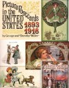 Picture Postcards in the United States, 1893-1918 - Dorothy B. Ryan, George Miller, Dorothy Miller