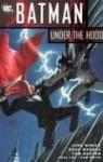 Batman: Under the Hood Vol. 1 - Judd Winick, Doug Mahnke, Paul Lee, Wayne Faucher, Shane Davis, Eric Battle, Tom Nguyen, Cam Smith, Rodney Ramos