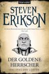 Der goldene Herrscher - Steven Erikson