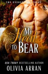 My Heat to Bear (The Everson Brothers Book 4) - Olivia Arran