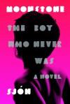 Moonstone: The Boy Who Never Was: A Novel - Victoria Cribb, Sjón