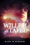 Willem of the Tafel - Hans M. Hirschi