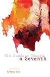 Six Sundays Toward a Seventh: Spiritual Poems by Sydney Lea - Sydney Lea