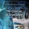 The Course of True Love (and First Dates) - Maureen Johnson, Gareth David-Lloyd, Sarah Rees Brennan, Cassandra Clare