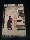 Drawing the Line: A Book of Comics Benefiting Cancer Research - David Sim, Stuart Immonen, Jason Armstrong, Mark Askwith, Fred Bernard, Claudia Bernhardt, Ron Boyd, Chester Brown, Dominic Bugatto, David Cullen, Willow Dawson, Marcel Guidemond, Janet Hetherington, Marc Hutcheson, Ron Kasman, Neil Kleid, Kathryn Kuder, Gisele Laval, Stev